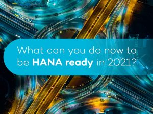 What can you do now to be HANA ready in 2021?
